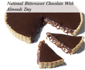 National Bittersweet Chocolate With Almonds Day